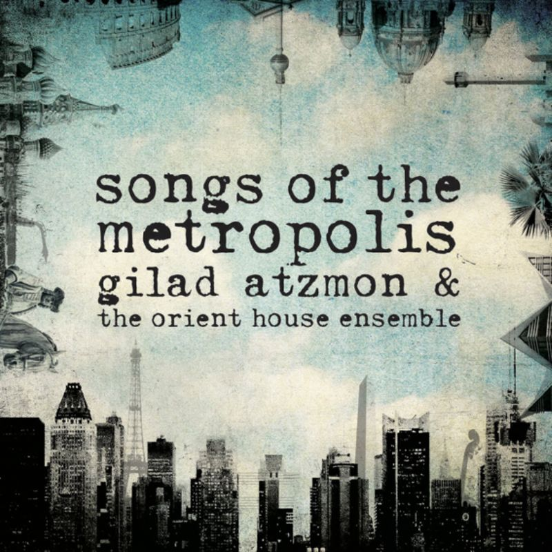 Gilad_Atzmon__the_Orient_House_Ensemble__Songs_of_