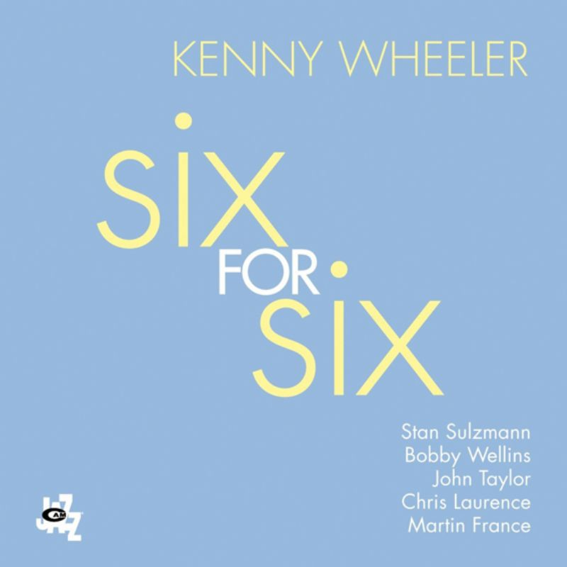Kenny_Wheeler__Six_For_Six