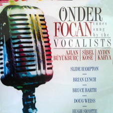 Önder Focan Tunes Sung By The Vocalists
