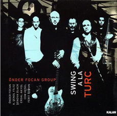 Önder Focan Group Swing A La Turc