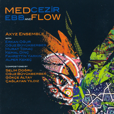 Axyz Ensemble Med Cezir (EBB and Flow)