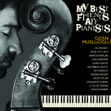 Ozan Musluoğlu My Best Friends Are Pianists
