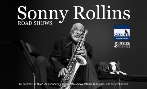 Sesler Denizi 026 [Sonny Rollins Road Shows]