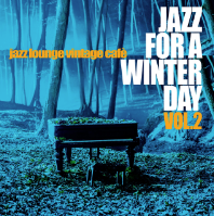 Jazz for a Winter Day, Vol.2 (Jazz Lounge Vintage Cafe)