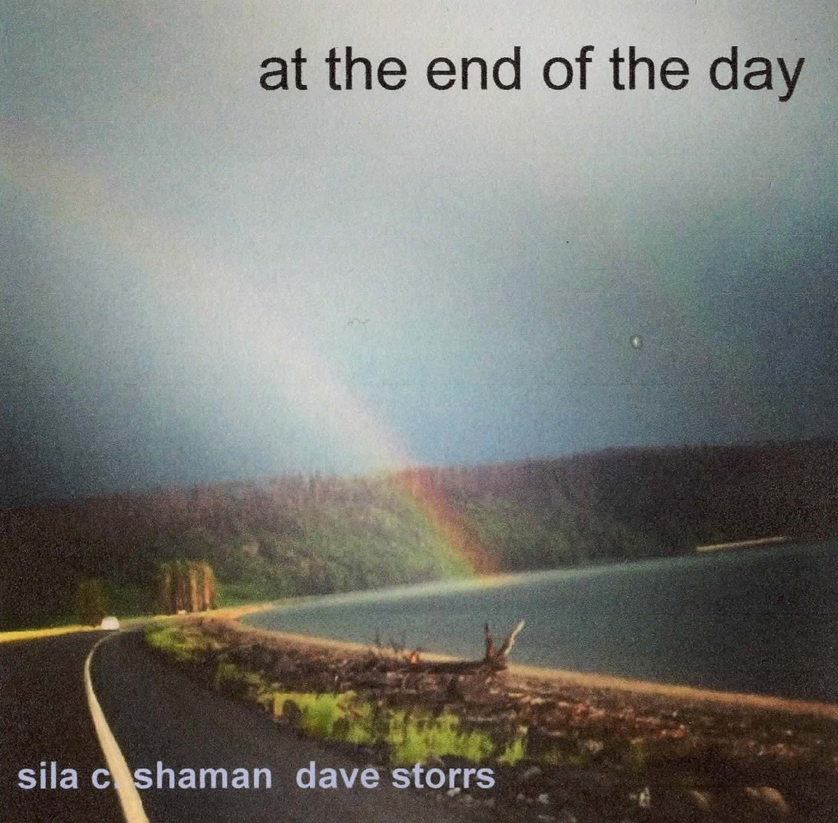 Sıla Shaman, Dave Storrs At The End of the Day
