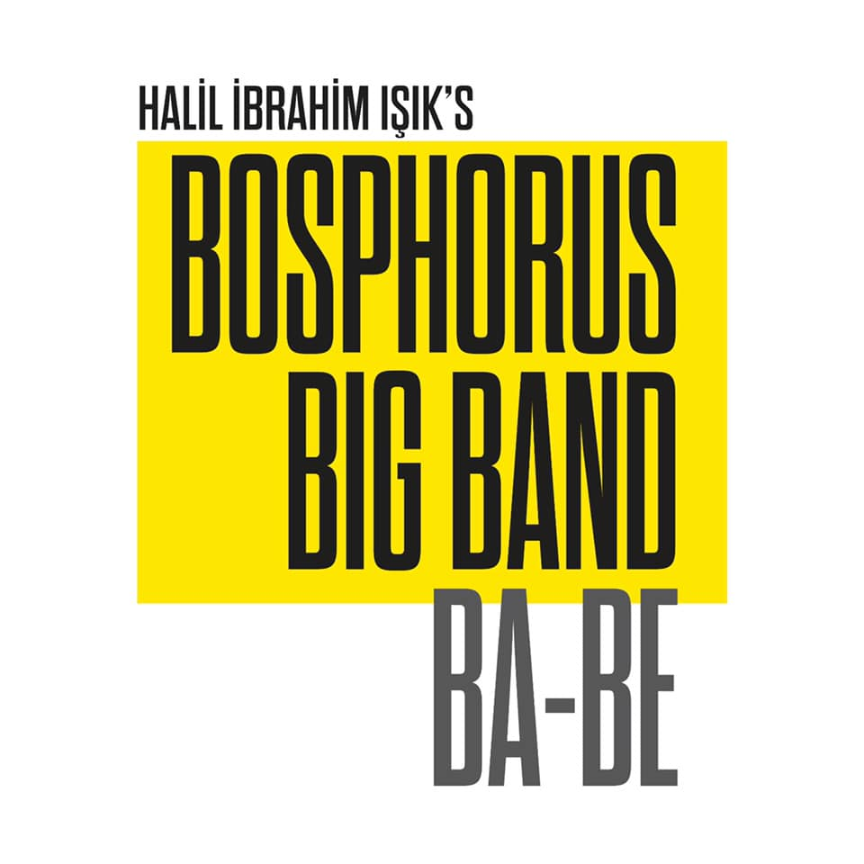 Halil İbrahim Işık's Bosphorus Big Band BA-BE