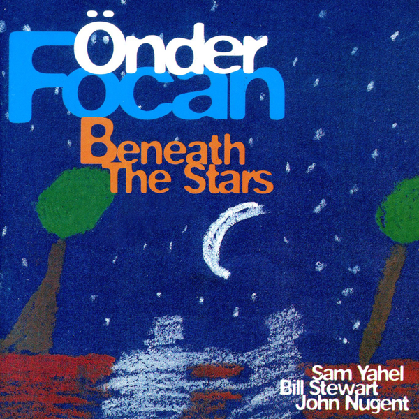 Önder Focan Beneath the Stars