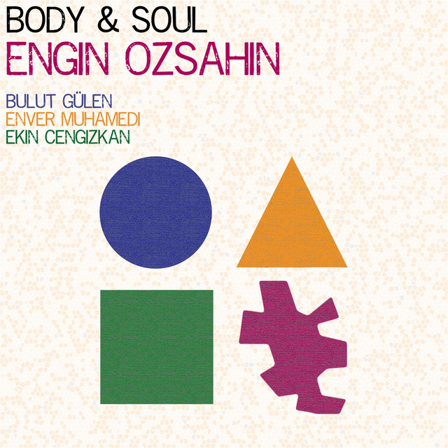 Engin Özşahin Body and Soul