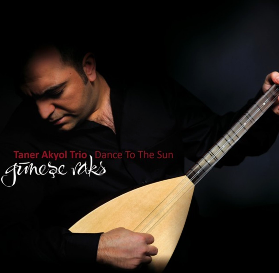 Taner Akyol Trio Güneşe Raks / Dance to the Sun