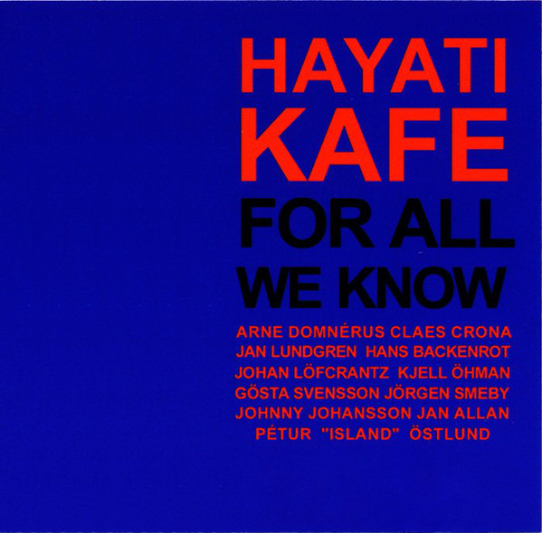 Hayati Kafe For All We Know