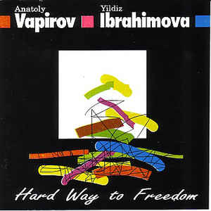 Yıldız İbrahimova, Anatoly Vapirov Hard Way To Freedom