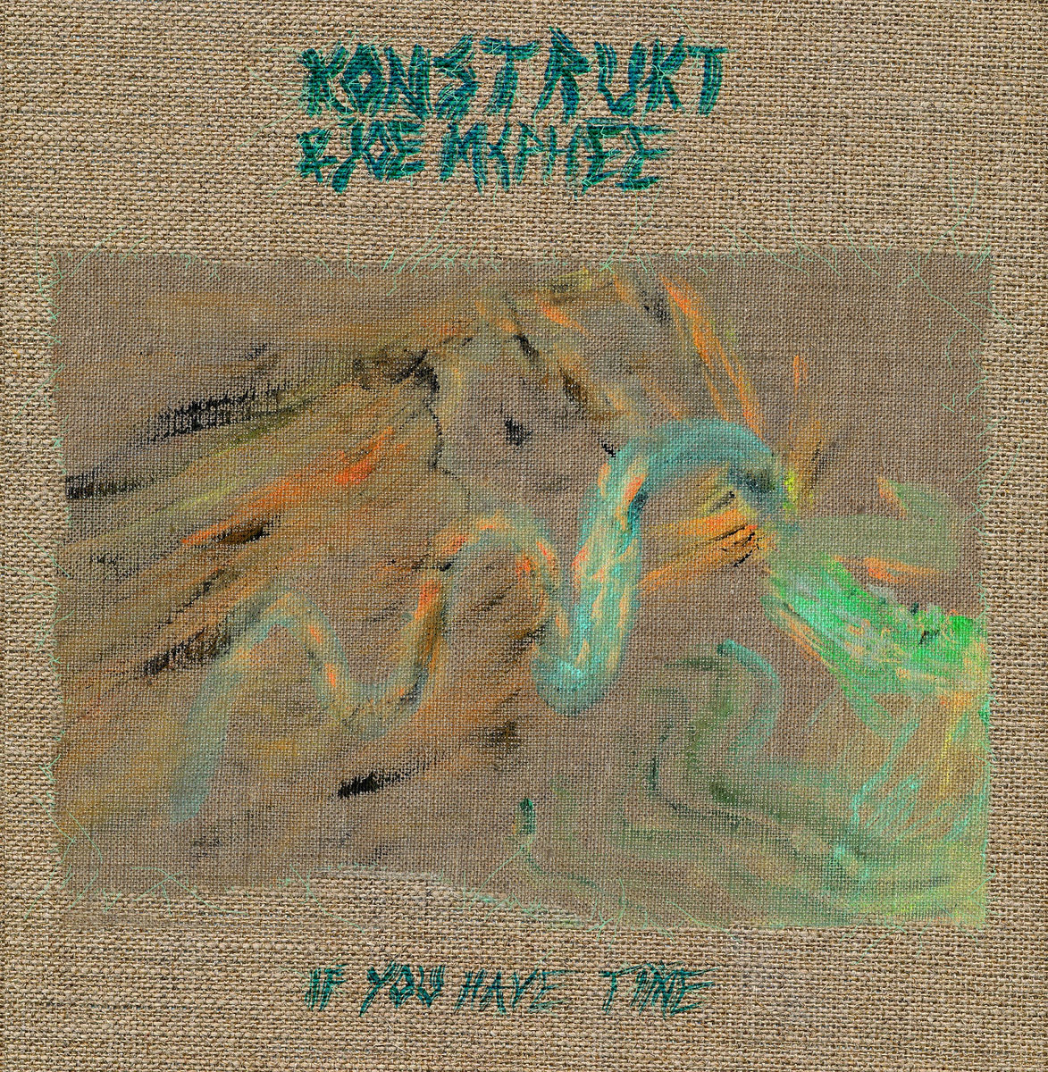 KonstruKt, Joe McPhee If You Have Time