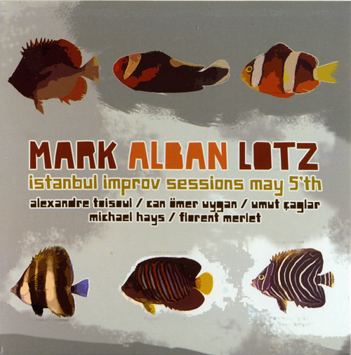 Mark Alban Lotz Istanbul Improv Sessions May 5th