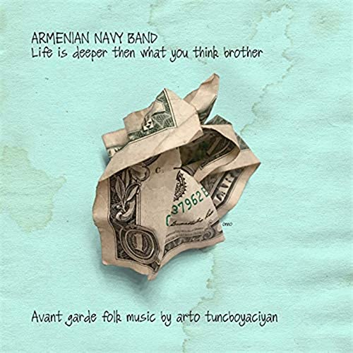 Arto Tunçboyacıyan (Armenian Navy Band) Life Is Deeper Then What You Think Brother