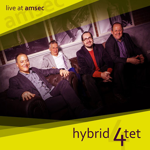 The Hybrid 4tet (Burak Bedikyan) Live at Amsec