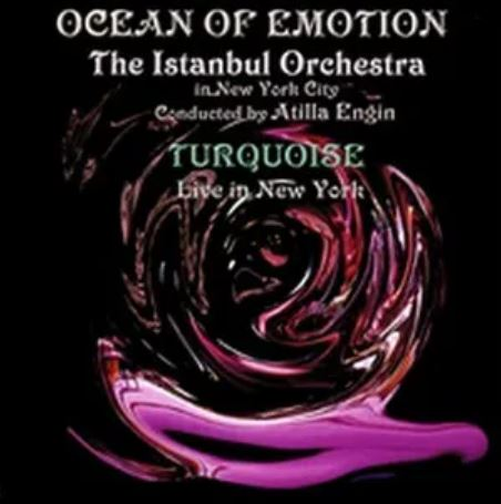 Atilla Engin, The Istanbul Orchestra, Turquoise Ocean Of Emotion