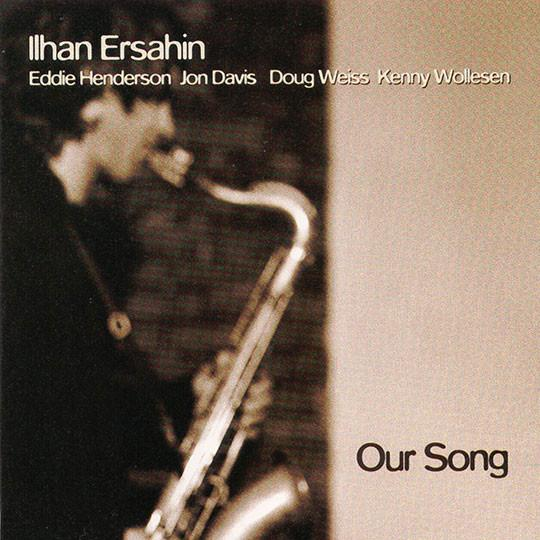 İlhan Erşahin Our Song