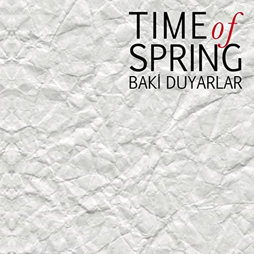 Baki Duyarlar Time of Spring