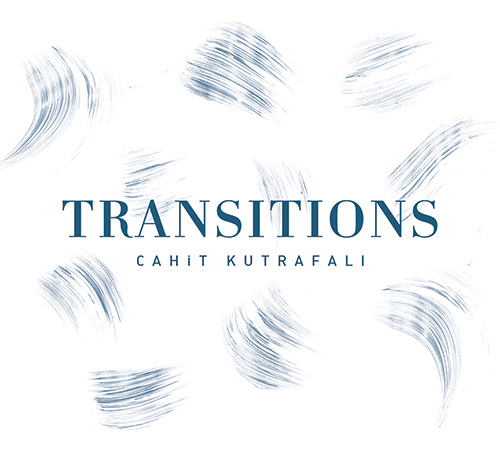 Cahit Kutrafalı Transitions